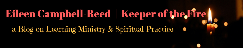 eileen-campbell-reed-keeper-of-the-firea-blog-on-learning-ministry-spiritual-practice-1